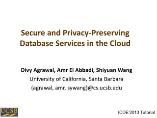 Secure and Privacy-Preserving  Database Services in the Cloud