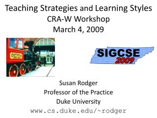 Teaching Strategies  and  Learning Styles CRA-W Workshop March 4, 2009