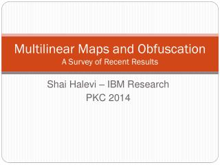 Multilinear  Maps and Obfuscation A Survey of Recent Results