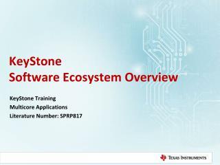 KeyStone  Software Ecosystem Overview
