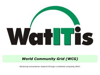 World Community Grid (WCG)