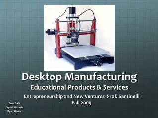 Desktop Manufacturing Educational Products & Services