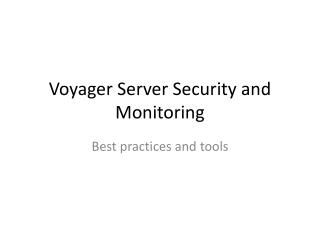 Voyager Server Security and Monitoring