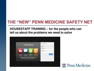 "THE ""NEW"" PENN MEDICINE SAFETY NET"