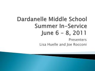 Dardanelle Middle School Summer In-Service June 6 – 8, 2011