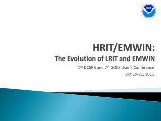 HRIT/EMWIN: The Evolution of LRIT and EMWIN