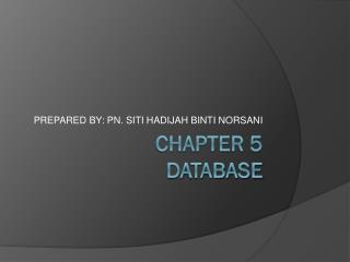 CHAPTER 5 DATABASE