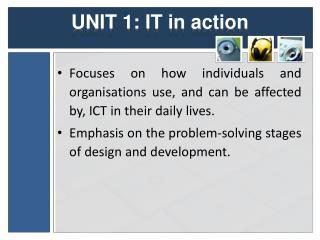 UNIT 1: IT in action