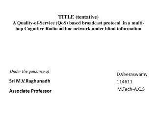 TITLE  (tentative) A Quality-of-Service (QoS) based broadcast protocol  in a multi-hop Cognitive Radio ad hoc network u