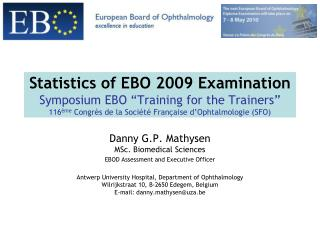 statistics of ebo 2009 examination symposium ebo  training for the trainers  116 me congr s de la soci t  fran aise d op