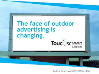 The face of outdoor advertising is changing .