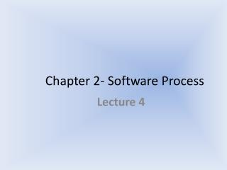 Chapter  2 - Software Process