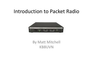 Introduction to Packet Radio