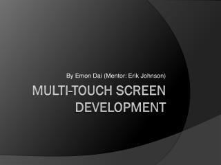 Multi-Touch Screen Development