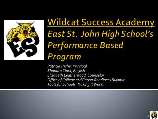 Wildcat Success Academy East St.  John High School's Performance Based Program