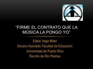 """""""Firme el contrato que la música la pongo yo"""""""