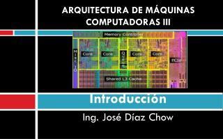 ARQUITECTURA DE MÁQUINAS COMPUTADORAS III Introducción