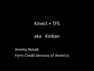Kinect + TFS aka    Kinban