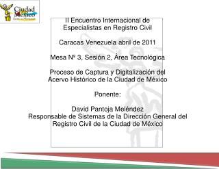 II Encuentro Internacional de  Especialistas en Registro Civil Caracas Venezuela abril de 2011 Mesa Nº 3, Sesión 2, Áre