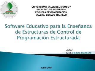 Software Educativo para la Enseñanza de Estructuras de Control de Programación Estructurada