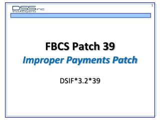 FBCS Patch 39 Improper Payments Patch DSIF*3.2*39