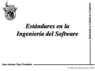 Est�ndares en la  Ingenier�a del Software