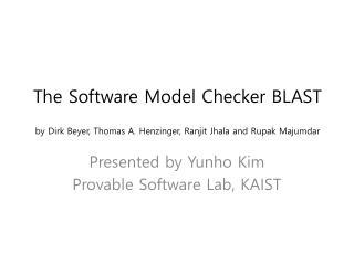 The Software  Model  Checker BLAST by Dirk Beyer , Thomas A.  Henzinger , Ranjit Jhala and Rupak Majumdar