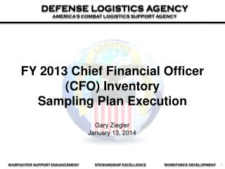 FY  2013  Chief Financial Officer (CFO) Inventory  Sampling Plan Execution