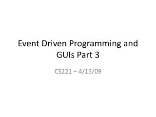 Event Driven Programming and GUIs Part 3