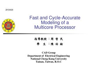 Fast and Cycle-Accurate Modeling of a Multicore  Processor