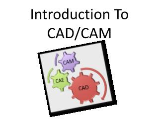 Introduction To CAD/CAM