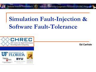 Simulation  Fault-Injection  & Software Fault-Tolerance