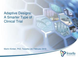 Adaptive Designs: A Smarter Type of Clinical Trial