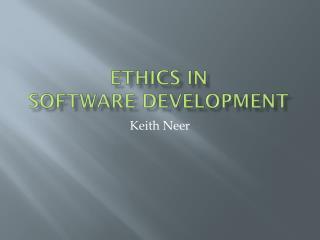 Ethics in Software Development