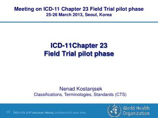 ICD-11Chapter 23  Field Trial pilot phase