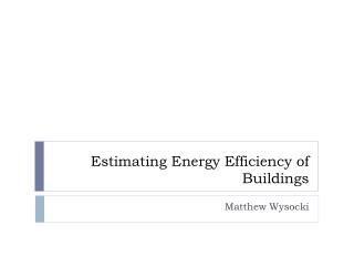 Estimating Energy Efficiency of Buildings