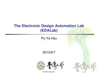 The  Electronic Design Automation  Lab ( EDALab )