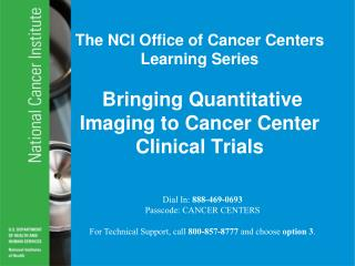 The NCI Office of Cancer Centers Learning Series  Bringing Quantitative Imaging to Cancer Center Clinical Trials