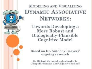 Modeling and Visualizing Dynamic Associative Networks: