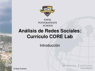 Análisis de Redes Sociales: Currículo CORE Lab