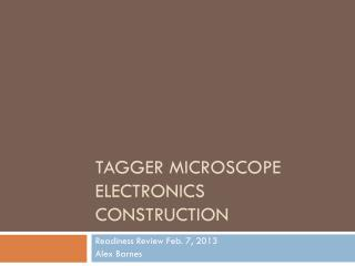 Tagger Microscope Electronics Construction
