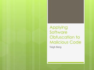 Applying Software Obfuscation to Malicious Code