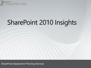 SharePoint  2010 Insights