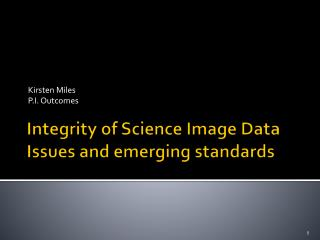 Integrity of Science Image Data Issues and emerging standards