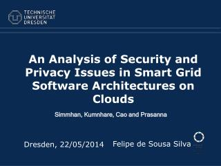 An Analysis  of  Security  and  Privacy  Issues  in Smart  Grid  Software  Architectures  on  Clouds