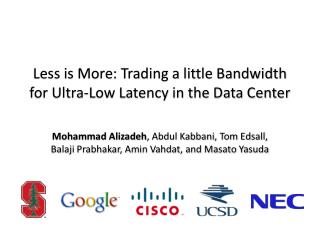 Less is More: Trading a little Bandwidth for Ultra-Low Latency in the Data Center