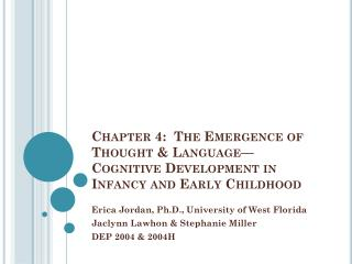 Chapter 4:  The Emergence of Thought & Language�Cognitive Development in Infancy and Early Childhood