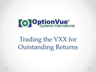 Trading the VXX for Outstanding Returns