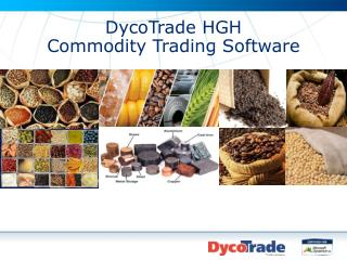 DycoTrade  HGH Commodity  T rading Software