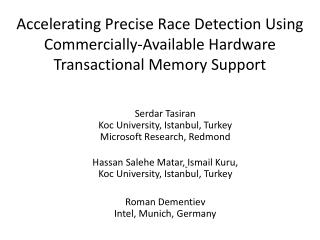 Accelerating Precise Race Detection Using Commercially-Available Hardware Transactional Memory Support